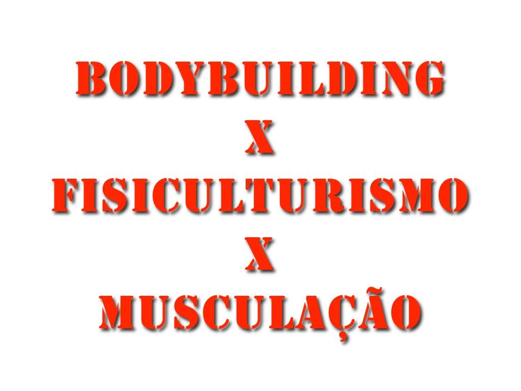 bodybuilding x musculacao